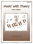 Grade 12 Movin' with Theory - By Karen Wallace: Music Theory Workbook