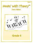 Grade 4 Movin' with Theory - By Karen Wallace: Music Theory Workbook