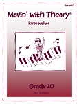 Grade 10 Movin' with Theory - By Karen Wallace: Music Theory Workbook