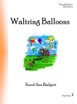 Waltzing Balloons - By Karol Ann Badgett: Piano Solo Elementary Sheet Music