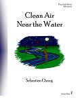 Clean Air Near the Water - By Sebastian Chang: Piano Solo Advanced Sheet Music Collection