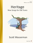 Heritage New Songs for Old Tunes Medium or Low Voice - By Scott Wasserman: Vocal Sheet Music