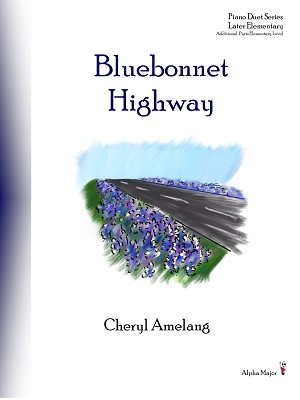 Bluebonnet Highway - By Cheryl Amelang: Piano Duet Late Elementary Sheet Music