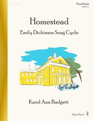 Homestead Emily Dickinson Song Cycle High Voice - By Karol Ann Badgett: Vocal Sheet Music