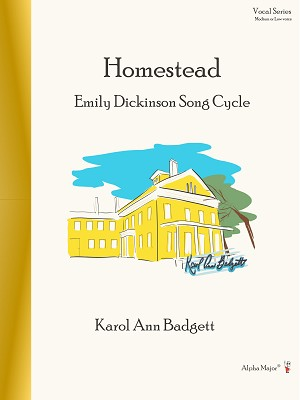 Homestead Emily Dickinson Song Cycle Medium or Low Voice - By Karol Ann Badgett: Vocal Sheet Music