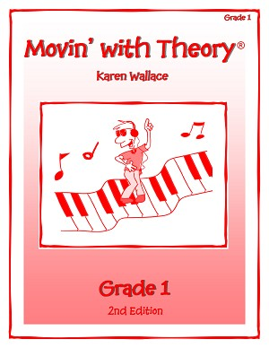 Grade 1 Movin' with Theory - By Karen Wallace: Music Theory Workbook