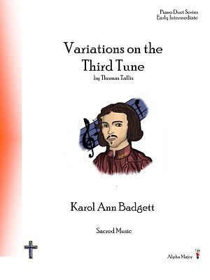 Variations on the Third Tune (Tallis) - By Karol Ann Badgett: Piano Early Intermediate Sheet Music