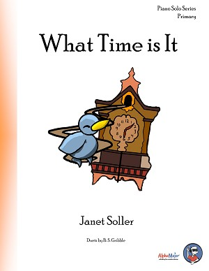 What Time is It - By Janet Soller: Piano Solo Primary Sheet Music