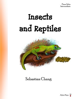 Insects and Reptiles - By Sebastian Chang: Piano Solo Intermediate Sheet Music Collection