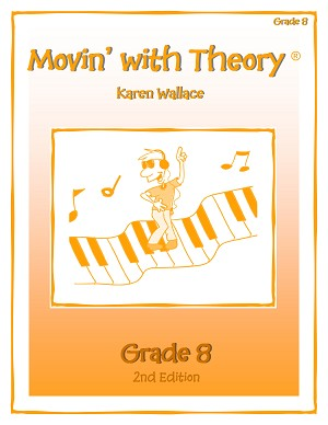 Grade 8 Movin' with Theory - By Karen Wallace: Music Theory Workbook