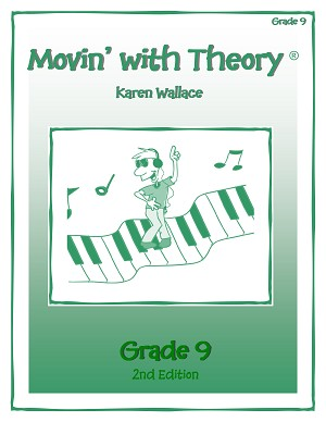 Grade 9 Movin' with Theory - By Karen Wallace: Music Theory Workbook