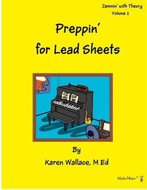 Preppin' for Lead Sheets Volume 1 - By Karen Wallace: Lead Sheet Music Lesson Book